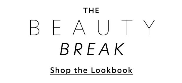 Take a break. Shop our Beauty Lookbook.